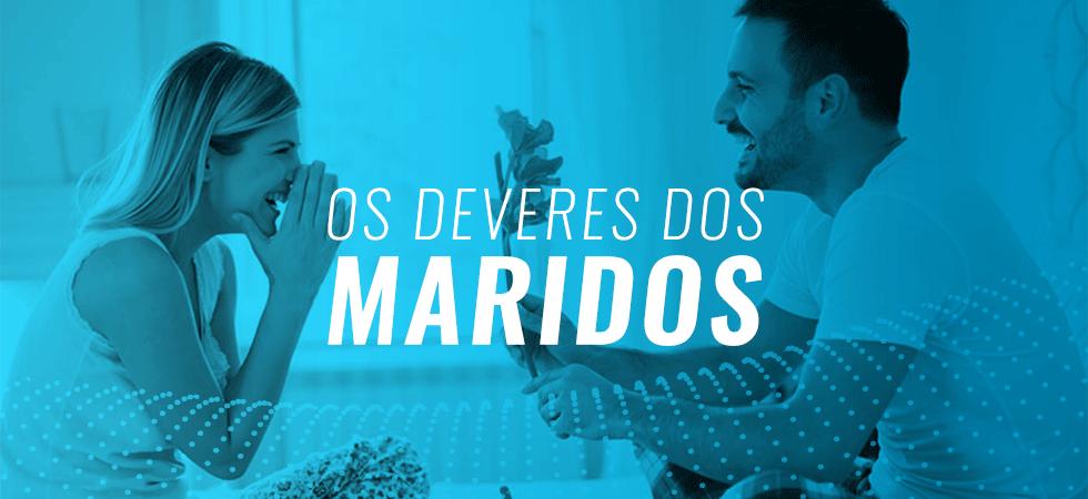Os Deveres Dos Maridos Por Luciano Subirá Orvalhocom Luciano