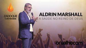 A SAÚDE NO REINO DE DEUS – Aldrin Marshall