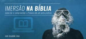 IMERSÃO NA BÍBLIA com Josadak Lima