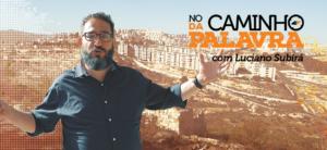 [NCDP] UMA HISTÓRIA DE SALVAÇÃO – Luciano Subirá