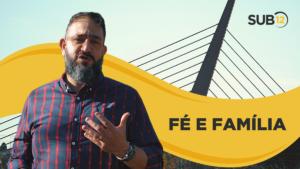 [SUB12] FÉ E FAMÍLIA – Luciano Subirá