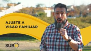 [SUB12] AJUSTE A VISÃO FAMILIAR – Luciano Subirá