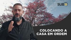 [SUB12] COLOCANDO A CASA EM ORDEM – Luciano Subirá
