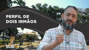 [SUB12] PERFIL DE DOIS IRMÃOS – Luciano Subirá