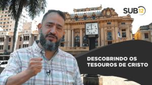 [SUB12] DESCOBRINDO OS TESOUROS DE CRISTO – Luciano Subirá