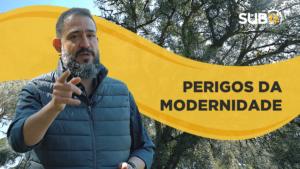 [SUB12] PERIGOS DA MODERNIDADE – Luciano Subirá