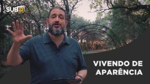 [SUB12] VIVENDO DE APARÊNCIA – Luciano Subirá