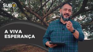 [SUB12] A VIVA ESPERANÇA – Luciano Subirá