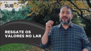 [SUB12] RESGATE OS VALORES NO LAR – Luciano Subirá