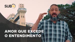 [SUB12] AMOR QUE EXCEDE O ENTENDIMENTO – Luciano Subirá
