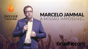 MARCELO JAMMAL E A MISSÃO IMPOSSÍVEL – Casa de Zadoque