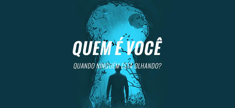 QUEM É VOCÊ QUANDO NINGUÉM ESTA OLHANDO? - Luciano Subirá - ORVALHO.COM - LUCIANO SUBIRÁ