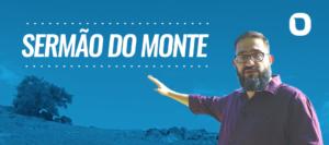 Sermão do Monte com Luciano Subirá
