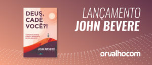 Livro DEUS CADÊ VOCÊ do John Bevere