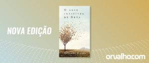 LIVRO O AGIR INVISÍVEL DE DEUS – Luciano Subirá
