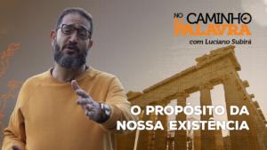 [NCDP] RETORNO DA TEMPORADA NO CAMINHO DA PALAVRA com Luciano Subirá