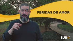 [SUB12] FERIDAS DE AMOR – Luciano Subirá
