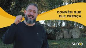 [SUB12] CONVÉM QUE ELE CRESÇA – Luciano Subirá