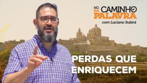 [NCDP] PERDAS QUE ENRIQUECEM – Luciano Subirá