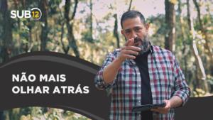 [SUB12] NÃO MAIS OLHAR ATRÁS – Luciano Subirá