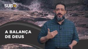 [SUB12] A BALANÇA DE DEUS – Luciano Subirá