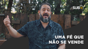 [SUB12] UMA FÉ QUE NÃO SE VENDE – Luciano Subirá