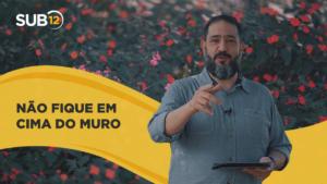[SUB12] NÃO FIQUE EM CIMA DO MURO – Luciano Subirá