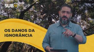 [SUB12] OS DANOS DA IGNORÂNCIA – Luciano Subirá
