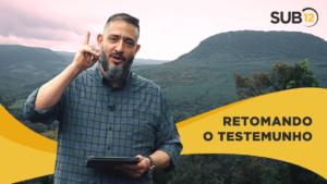 [SUB12] RETOMANDO O TESTEMUNHO – Luciano Subirá
