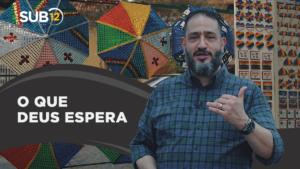 [SUB12] O QUE DEUS ESPERA – Luciano Subirá