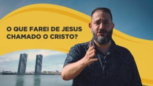 [SUB12] O QUE FAREI DE JESUS CHAMADO O CRISTO – Luciano Subirá