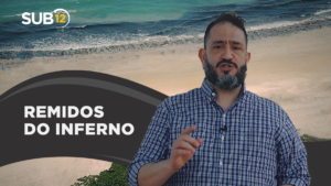 [SUB12] REMIDOS DO INFERNO – Luciano Subirá
