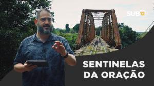 [SUB12] SENTINELAS DA ORAÇÃO – Luciano Subirá