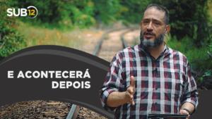 [SUB12] E ACONTECERÁ DEPOIS – Luciano Subirá