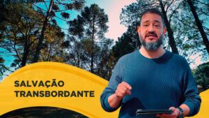 [SUB12] SALVAÇÃO TRANSBORDANTE – Luciano Subirá