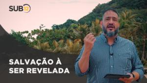 [SUB12] SALVAÇÃO A SER REVELADA – Luciano Subirá