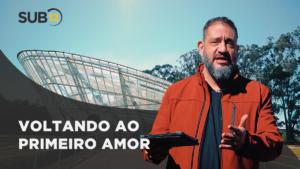 [SUB12] VOLTANDO AO PRIMEIRO AMOR – Luciano Subirá