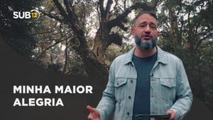 [SUB12] MINHA MAIOR ALEGRIA – Luciano Subirá