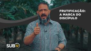 [SUB12] FRUTIFICAÇÃO: A MARCA DO DISCÍPULO – Luciano Subirá