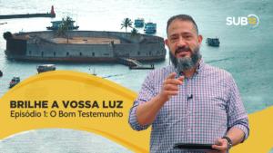 [SUB12] BRILHE A VOSSA LUZ: O BOM TESTEMUNHO – Luciano Subirá